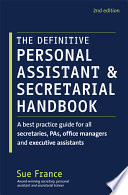 """""""The Definitive Personal Assistant & Secretarial Handbook: A Best Practice Guide for All Secretaries, PAs, Office Managers and Executive Assistants"""" by Sue France"""