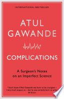 """""""Complications: A Surgeon's Notes on an Imperfect Science"""" by Atul Gawande"""