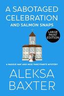A Sabotaged Celebration and Salmon Snaps