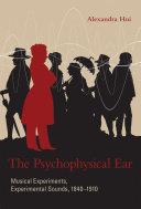 The Psychophysical Ear