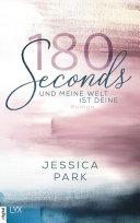 180 Seconds - Und meine Welt ist deine Pdf/ePub eBook