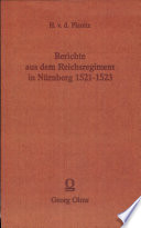 Berichte aus dem Reichsregiment in Nürnberg 1521-23