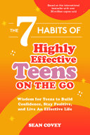 The 7 Habits of Highly Effective Teens on the Go  Wisdom for Teens to Build Confidence  Stay Positive  and Live an Effective Life Book