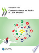 Getting Skills Right Career Guidance for Adults in Latin America