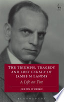 The Triumph  Tragedy and Lost Legacy of James M Landis
