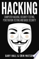 Hacking  : Computer Hacking, Security Testing, Penetration Testing, and Basic Secur