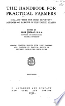 The Handbook for Practical Farmers  : Dealing with the More Important Aspects of Farming in the United States