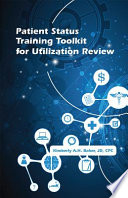 Patient Status Training Toolkit for Utilization Review