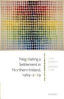 Negotiating a Settlement in Northern Ireland  1969 2019