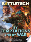 BattleTech Legends  By Temptations and By War