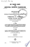Bus Charter Rights and Agricultural Cooperative Transportation, Hearings Before the Surface Transportation Subcommittee... 89-2, on S. 2893, S. 1729, July 14, 15, 25, 26, 1966