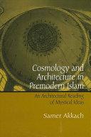 Cosmology and Architecture in Premodern Islam [Pdf/ePub] eBook