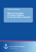 What are the Effects of Cultural Traditions on the Education of women? (The Study of the Tumbuka People of Zambia)