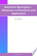 Bacterial Meningitis Advances In Research And Application 2012 Edition Book PDF