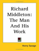 Richard Middleton: The Man and His Work