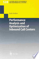 Performance Analysis and Optimization of Inbound Call Centers
