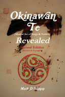 Okinawan Te  Martial Art of Kings   Nobles  Revealed  Second Edition  Revised   Expanded
