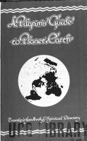 A Pilgrim s Guide to Planet Earth