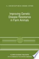 Improving Genetic Disease Resistance in Farm Animals Book