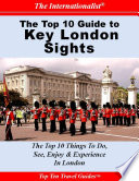 Top 10 Guide To Key London Sights