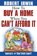 How to Buy a Home When You Can t Afford It