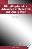 Diarylheptanoids  Advances in Research and Application  2011 Edition