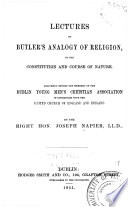 Lectures on Butler s Analogy of Religion  to the Constitution and Course of Nature