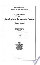 Equipment for Aero Units of the Aviation Section  Signal Corps   Tentative  1916 Book PDF