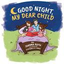 Good Night  My Dear Child