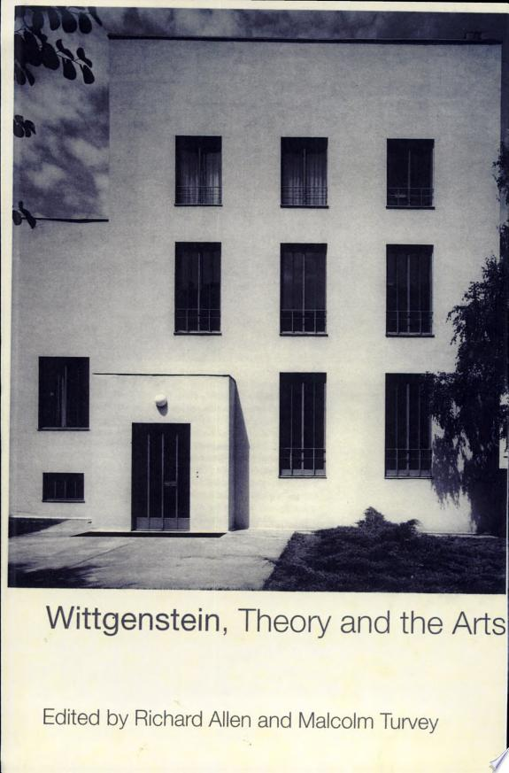 Wittgenstein, Theory, and the Arts