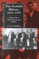 The Scottish Miners  1874 1939  Trade unions and politics