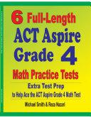 6 Full Length ACT Aspire Grade 4 Math Practice Tests
