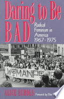 """Daring to be Bad: Radical Feminism in America, 1967-1975"" by Alice Echols"