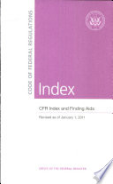 Code Of Federal Regulations  : Cfr Index And Finding AIDS: Revised As of January 1, 2011