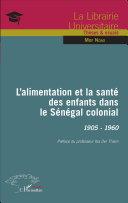 L'alimentation et la santé des enfants dans le Sénégal colonial Book