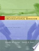Understanding and Managing Organizational Behavior