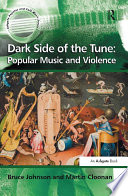 Dark Side of the Tune  Popular Music and Violence
