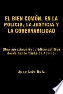 El Bien ComÚN, en la PolicÍa, la Justicia y la Gobernabilidad  : (una AproximacióN JuríDico-PolíTica Desde Santo TomáS de Aquino)