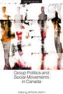 Group Politics and Social Movements in Canada  Second Edition