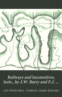 Railways and locomotives  lects   by J W  Barry and F J  Bramwell
