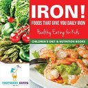 Iron  Foods That Give You Daily Iron   Healthy Eating for Kids   Children s Diet   Nutrition Books