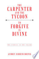The Carpenter and the Tycoon To Forgive Is Divine