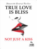 Pdf True Love is Bliss Not Just a Kiss Telecharger