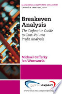 """Breakeven Analysis: The Definitive Guide to Cost-Volume-Profit Analysis"" by Michael Cafferky"