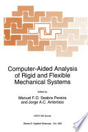 Computer Aided Analysis of Rigid and Flexible Mechanical Systems