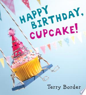 Download Happy Birthday, Cupcake! Free Books - Dlebooks.net
