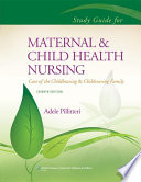 Study Guide to Accompany Maternal and Child Health Nursing Book