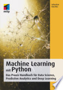 Machine Learning mit Python  : Das Praxis-Handbuch für Data Science, Predictive Analytics und Deep Learning
