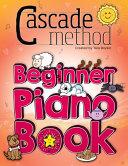 Cascade Method Beginner Piano Book by Tara Boykin