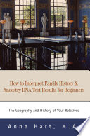 How To Interpret Family History Ancestry Dna Test Results For Beginners Book PDF